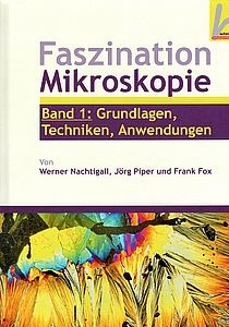 Faszination Mikroskopie, Band 1, Nachtigall, Piper, Fox