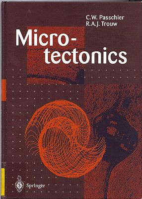 Microtectonics; Cees W. Passchier, Rudolph A. J. Trouw