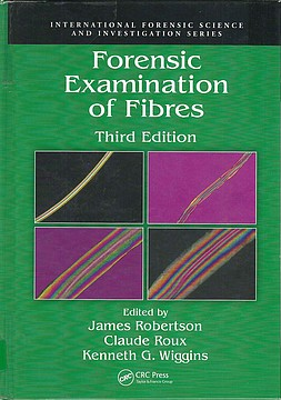 Forensic Examination of Fibres (Robertson, Roux, Wiggins)